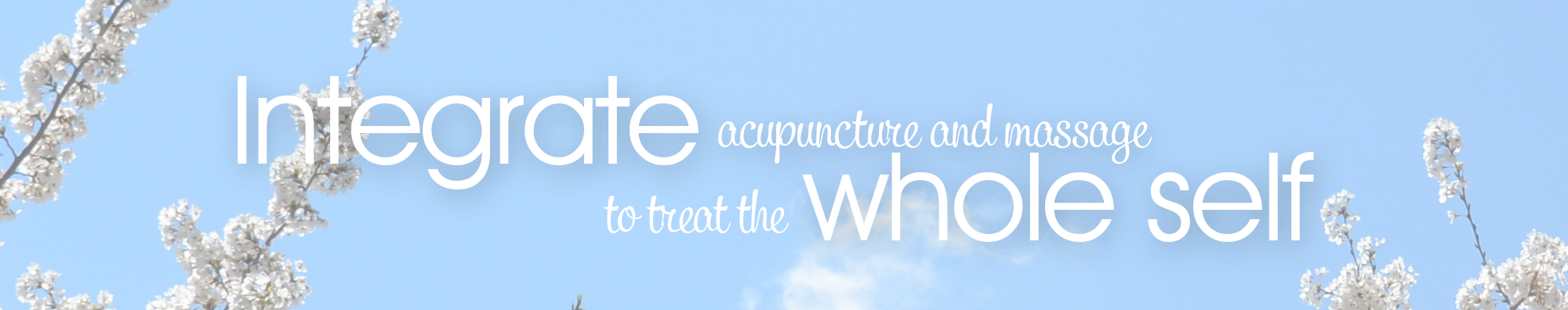 Integrate acupuncture and massage to treat the whole self