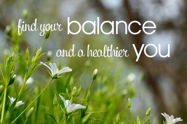 find your balance and a healthier you